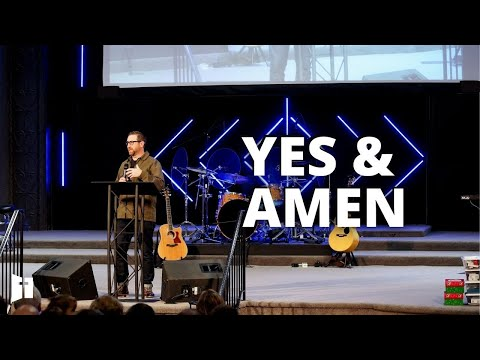 Yes & Amen | Pastor Matt Holcomb