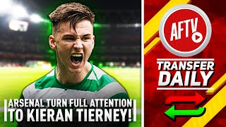 Arsenal Turn Their Full Attention To Tierney After Pepe Signing! | AFTV Transfer Daily