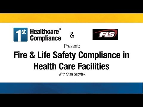 Fire & Life Safety Compliance in Health Care Facilities