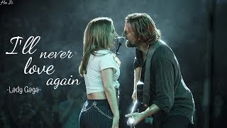 [Vietsub+Lyrics] (A Star Is Born Soundtrack) Lady Gaga-I'll Never Love Again (Vì Sao Vụt Sáng OST)