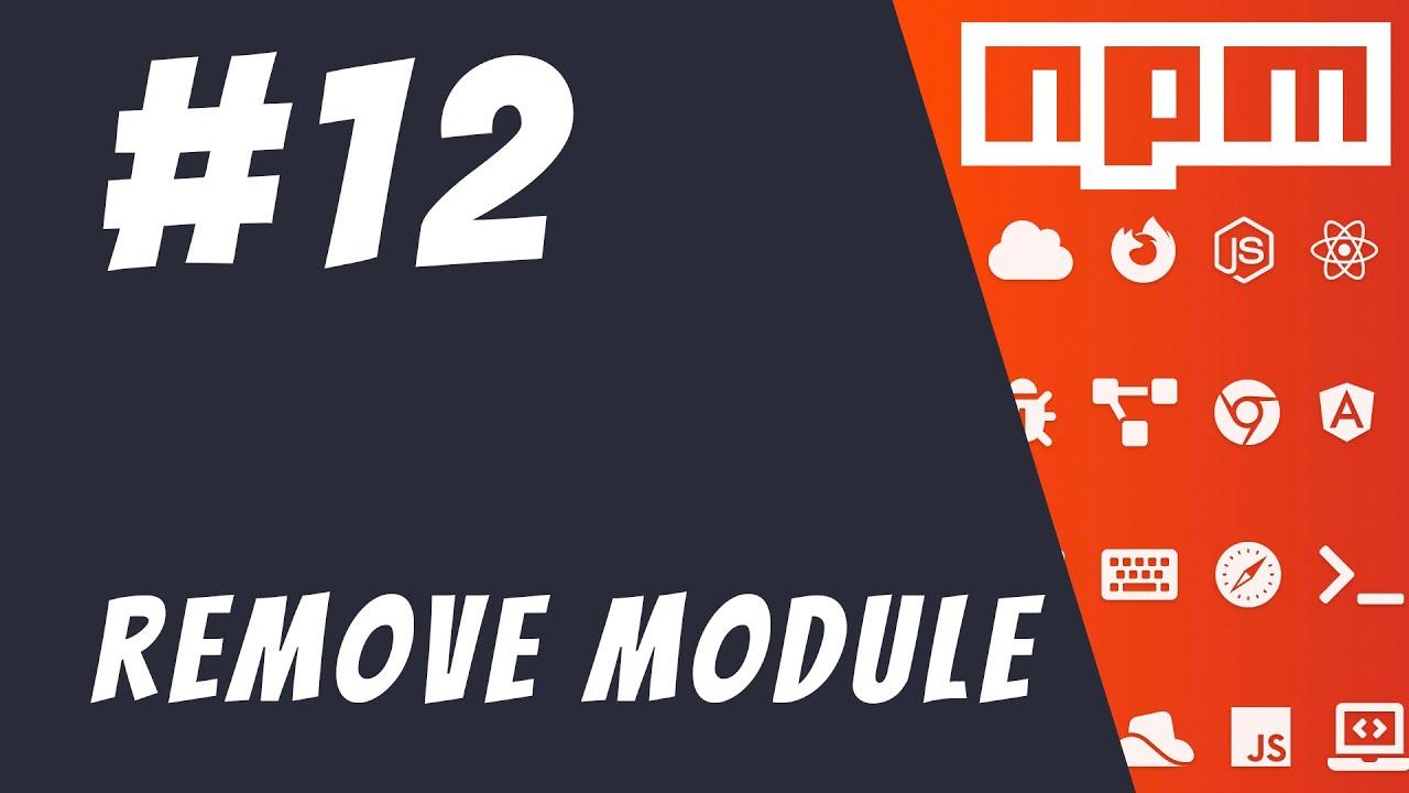 #12: Removing NPM modules - Mastering NPM