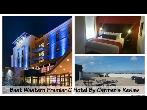 Best Western Premier C Hotel By Carmen's Review - Hamilton Ontario Hotel