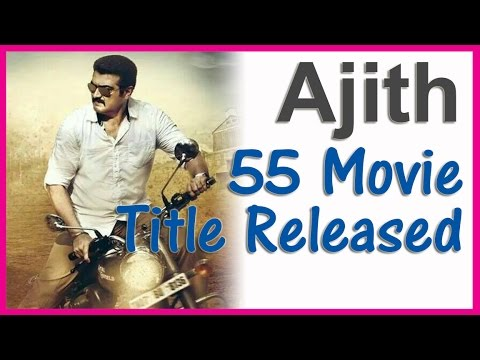 Ajith 55th Movie Title Released | Goutham Menon | Latest ...