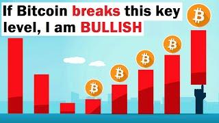 If Bitcoin Breaks This Key Level, I am BULLISH
