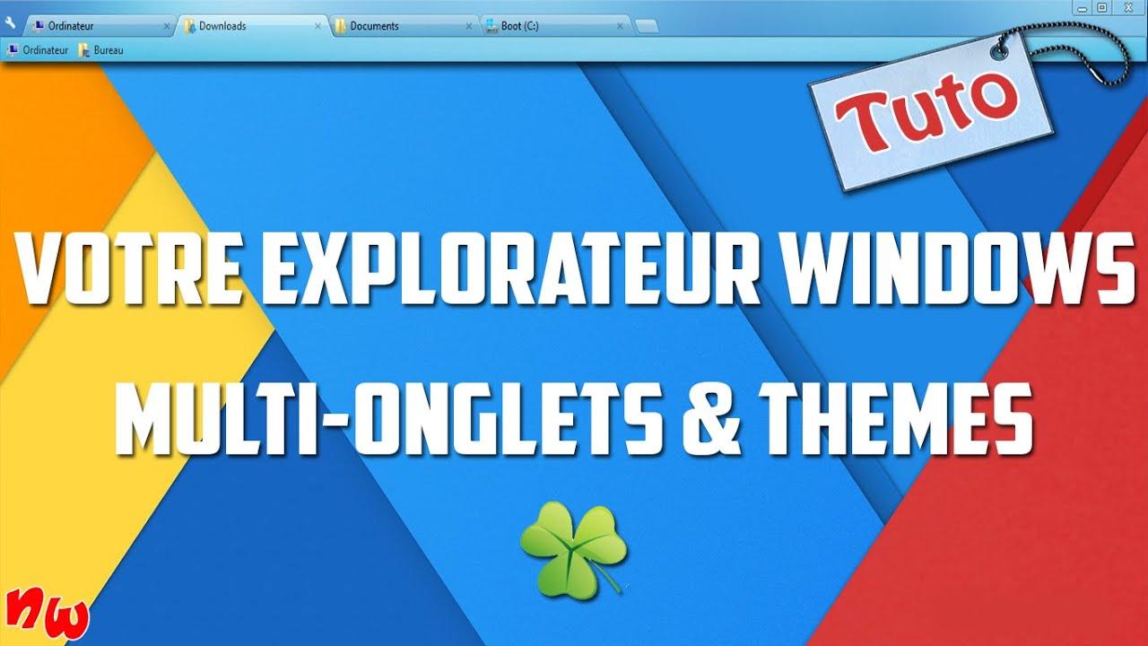 [Tuto] Votre explorateur Windows : Multi-onglets & thèmes | Clover