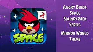 Angry Birds Space Soundtrack | Mirror World Theme | ABFT