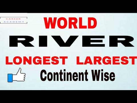 World River ! Longest ! Largest ! Continent Wise etc