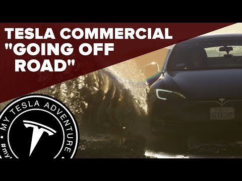 "Tesla Commercial - ""Going Off Road"""