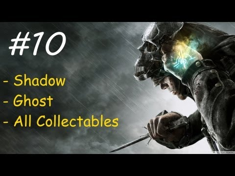 """dishonored"",-(very-hard-+-shadow-+-ghost-+-all-collectables),-mission-5:-lady-boyle's-last-party"