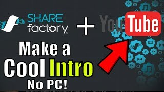 How to make an intro on Sharefactory PS4 2020! (with no PC) for YouTube