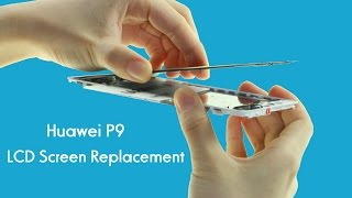 Huawei P9 Cracked LCD Screen Repair Guide