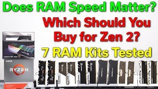 Does RAM Speed Matter? — Which Should You Buy for Zen 2? — 7 RAM Kits Tested