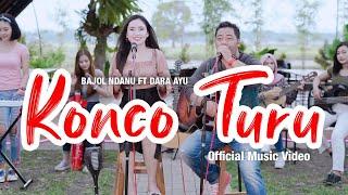 Download Dara Ayu Ft. Bajol Ndanu - Konco Turu (Official Music Video)   KENTRUNG