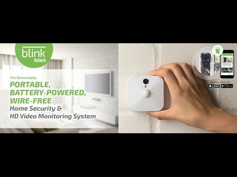 BLINK - PORTABLE, BATTERY-POWERED, WIRE-FREE Home Security & HD Video Monitoring System