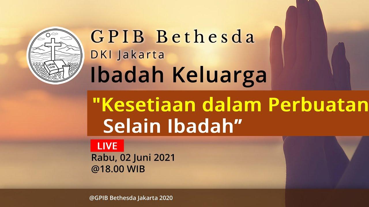 Ibadah Keluarga GPIB Bethesda (02 Juni 2021)
