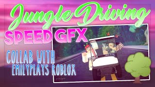 JUNGLE DRIVING SPEED GFX || COLLAB WITH EMILYPLAYS ROBLOX - Pickles' Edits