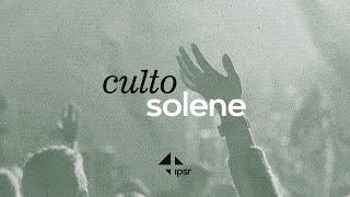 Culto Solene 29.08.2021   IPB em Santa Rita
