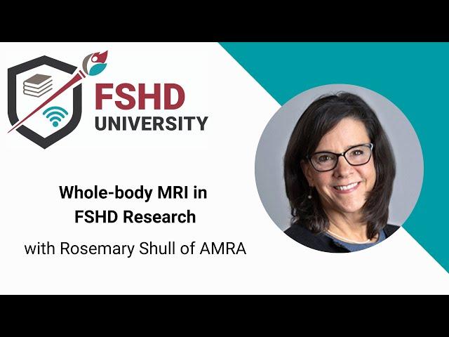 FSHD University: Whole-body MRI in FSH muscular dystrophy research