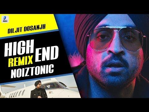 High End Remix | Diljit Dosanjh |NOIZTONIC | CON.FI.DEN | Latest Punjabi Songs 2018