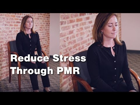 Reduce Stress through Progressive Muscle Relaxation (3 of 3)