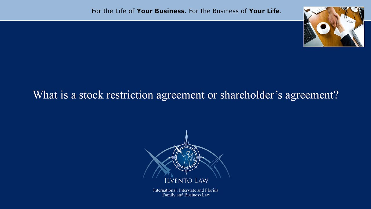 What Is A Stock Restriction Agreement Or Shareholders Agreement