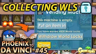 COLLECTING WLS FROM MY VENDING MACHINE + (TONS DLS!)   PHOENIX TO DA VINCI #45 - GROWTOPIA