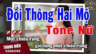 Karaoke Đồi Thông Hai Mộ Tone Nữ Nhạc Sống | Trọng Hiếu
