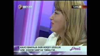 Çiğdem Sarp Ebru Şallı ile Kalıcı Makyajı konuşuyor