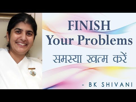 FINISH Your Problems: Ep 9 Soul Reflections: BK Shivani (Eng
