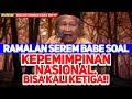 - RAMALAN SEREM BABE SOAL KEPEMIMPINAN NASIONAL!!   DICECAR - Dialog Cerdas Cara Refly 2