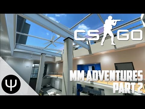 CS:GO: Matchmaking Adventures — Part 2 — The Agency!