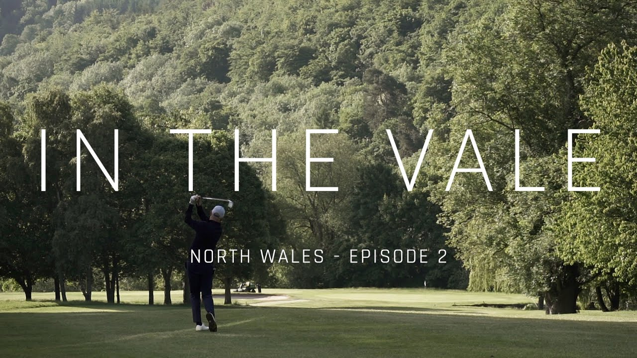 The Challenge in the valley - Llangollen Golf Club - Episode 2