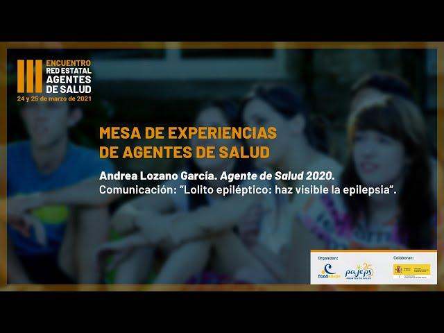 Lolito epiléptico: haz visible la epilepsia. Andrea Lozano García (Agente de Salud PAJEPS 2020)