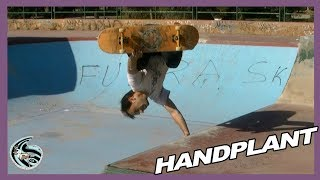 HOW TO MAKE HANDPLANT WITH THE SKATEBOARD