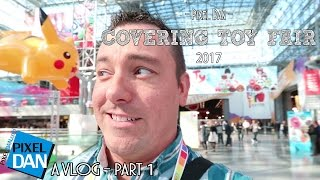 Covering New York Toy Fair 2017 - A Pixel Dan Vlog - Part 1