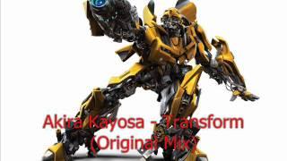 Akira Kayosa - Transform (Original Mix)