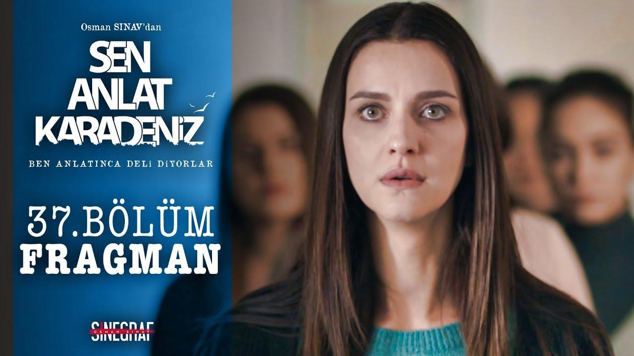 Sen Anlat Karadeniz - 37.Bölüm Fragman