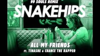 HQ FULL REMIX Snakehips   All My Friends 99 Souls Remix ft  Tinashe & Chance The Rapper