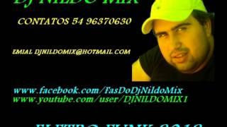 DJ NILDO MIX ELETRO FUNK 2013   CONTATOS 54 96370630