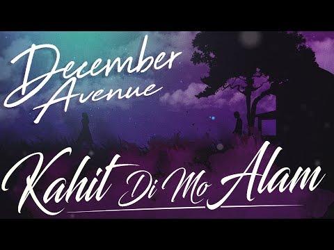 December Avenue  Kahit Di Mo Alam