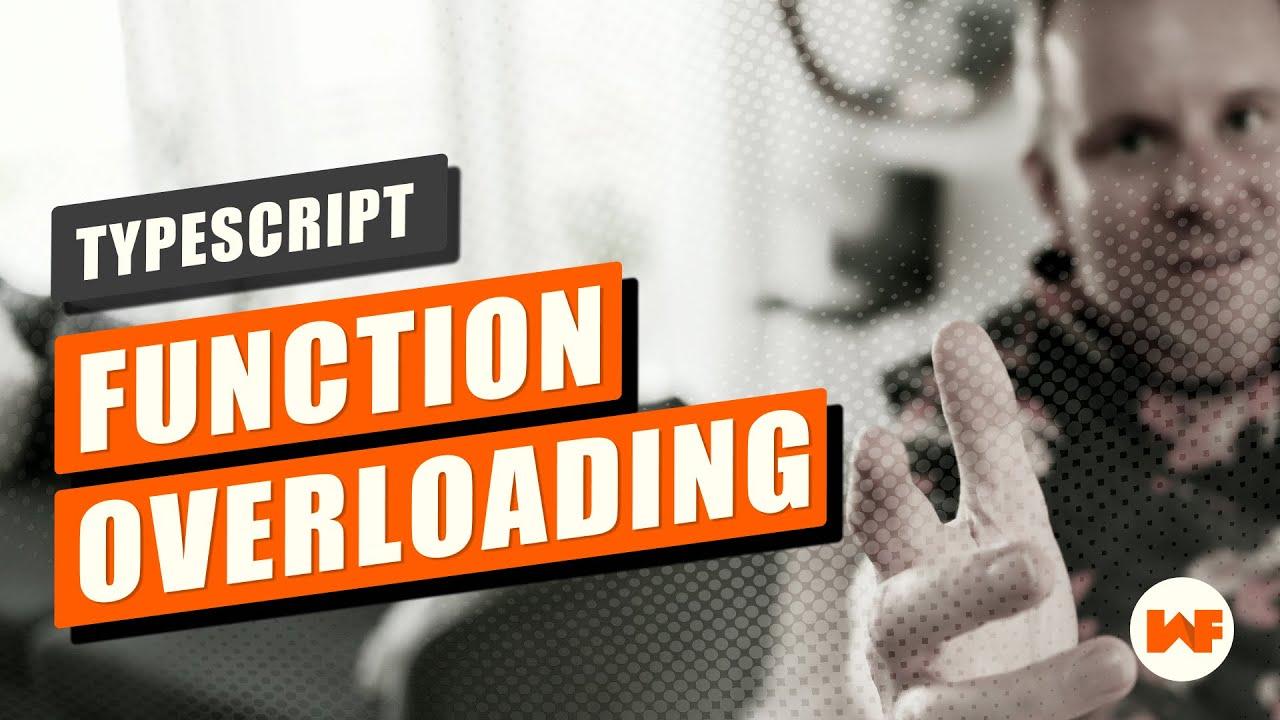 Function Overloading in Typescript