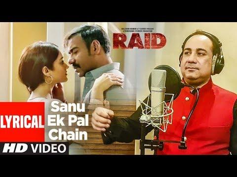 Sanu Ek Pal Chain Lyrical   Raid   Ajay Devgn   Ileana D'Cruz   Feat. Rahat Fateh Ali Khan