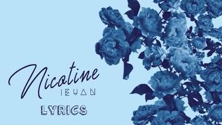 Ieuan - Nicotine (lyrics)
