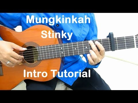 Belajar Gitar Mungkinkah Stinky (Intro)