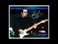 Eric Clapton - I Aint Gonna Stand For It