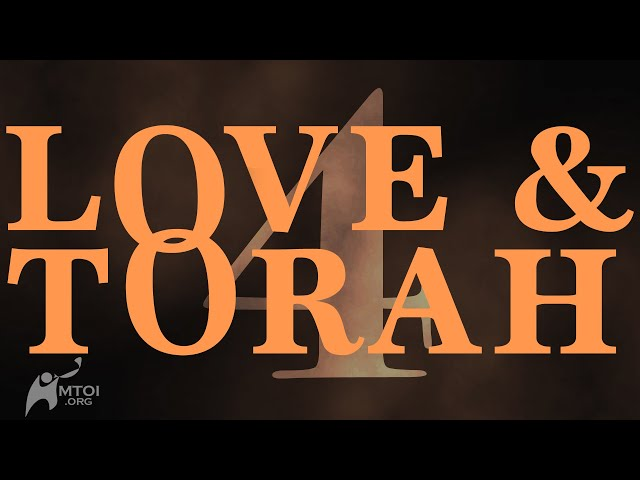 Love and Torah - Part 4