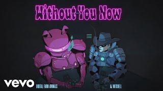 Digital Farm Animals Aj Mitchell Without You Now feat. AJ Mitchell Audio.mp3