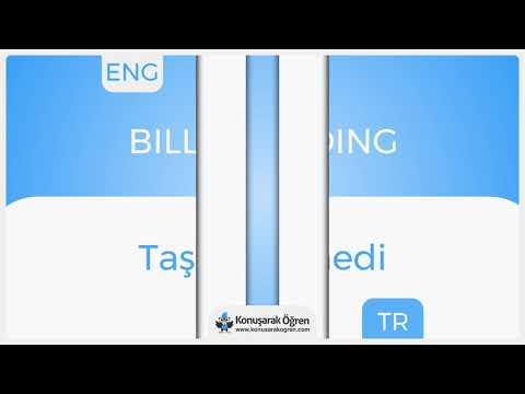 Bill of lading Nedir? Bill of lading İngilizce Türkçe Anlamı Ne Demek? Telaffuzu Nasıl Okunur?