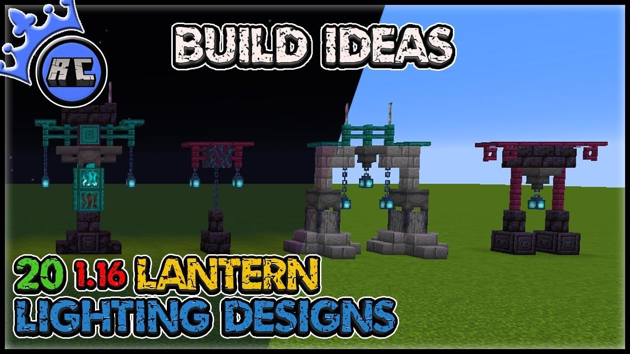 Minecraft Build Ideas 20 1 16 Lighting Designs Using Lanterns Java 1 16 Bedrock 1 16 Youtube