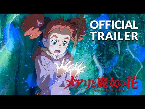 Mary and The Witch's Flower Trailer #3 (Official) Studio Ponoc